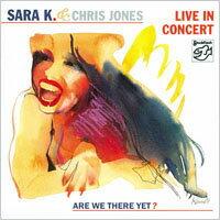 莎拉K.&克利斯瓊斯:演唱會現場實況 Sara K. & Chris Jones: Live In Concert (CD) 【Stockfisch】 - 限時優惠好康折扣