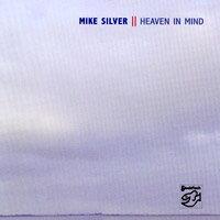 麥可.席維爾:心中的天堂 Mike Silver: Heaven In Mind (CD) 【Stockfisch】 - 限時優惠好康折扣