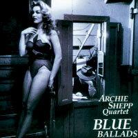 阿奇西普四重奏:藍色敘事曲 Archie Shepp Quartet: Blue Ballads (CD) 【Venus】