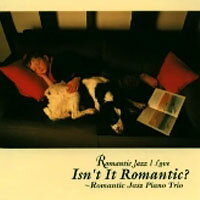 彩虹彼端 Isn't It Romantic?~Romantic Jazz Piano Trio (CD) 【Venus】 - 限時優惠好康折扣