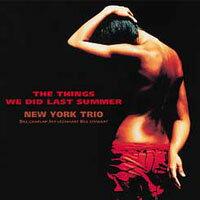 紐約三重奏:記得去年夏天 New York Trio: The Things We Did Last Summer (CD) 【Venus】 - 限時優惠好康折扣
