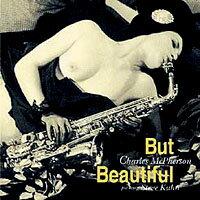 查爾斯麥客佛森四重奏&史帝夫庫恩:就是這麼美麗 Charles McPherson Quartet ~featuring Steve Kuhn: But Beautiful (CD) 【Venus】 - 限時優惠好康折扣