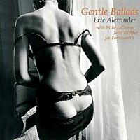 艾瑞克亞歷山大四重奏:輕柔情歌 Eric Alexander Quartet: Gentle Ballads (CD) 【Venus】 - 限時優惠好康折扣