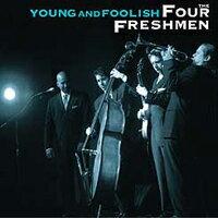 四個新鮮人樂團:年輕與愚蠢 The Four Freshmen: Young And Foolish 〜Live In Holland (CD) 【Venus】 - 限時優惠好康折扣