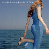 羅馬三重奏:慕情 Roma Trio: Love Is A Many-Splendored Thing (CD) 【Venus】 - 限時優惠好康折扣