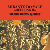 馬利歐.布朗五重奏:奉獻Ⅱ Marion Brown Quintet: Mirante Do Vale ~ Offering II (CD) 【Venus】 - 限時優惠好康折扣
