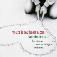 丹.尼默三重奏:你是我心裡的唯一DanNimmerTrio:YoursIsMyHeart(CD)【Venus】