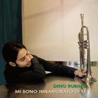 迪諾.魯比諾:我愛你 Dino Rubino: Mi Sono Innamorato Di Te (CD) 【Venus】 - 限時優惠好康折扣