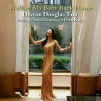 戴斯隆.道格拉斯、卻斯那特與納許:與寶貝漫步回家 Dezron Douglas Trio featuring Cyrus Chestnut and Lewis Nash: Walkin'My Baby Back Home (CD) 【Venus】 - 限時優惠好康折扣