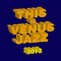 This Is Venus Jazz 2013 (2CD) 【Venus】 - 限時優惠好康折扣