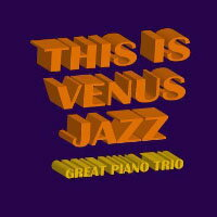 This Is Venus Jazz ~Great Piano Trio (2CD) 【Venus】 - 限時優惠好康折扣