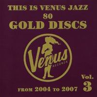 ThisIsVenusJazz~80GoldDiscs~From2004To2007Vol.3(2CD)【Venus】