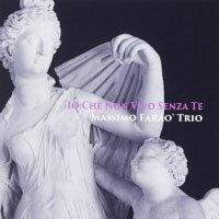 馬斯莫.法羅三重奏 Massimo Farao' Trio: Io Che Non Vivo Senza Te (CD) 【Venus】 - 限時優惠好康折扣