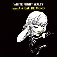 samA   EAU DE MOND: White Night Waltz ^(CD^)