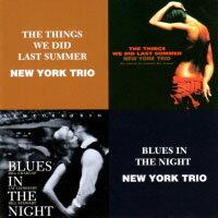 紐約三重奏:記得去年夏天+夜晚的藍調 New York Trio: The Things We Did Last Summer + Blues In The Night (限量2CD豪華決定盤)【Venus】 - 限時優惠好康折扣