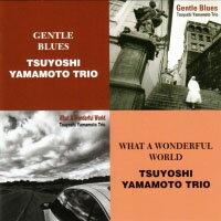 山本剛三重奏 Tsuyoshi Yamamoto Trio: Gentle Blues + What A Wonderful World (限量2CD豪華決定盤)【Venus】 - 限時優惠好康折扣