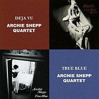 阿奇西普四重奏:倩影+我的愛與愁 Archie Shepp Quartet: True Blue + Deja Vu (限量2CD豪華決定盤)【Venus】 - 限時優惠好康折扣
