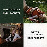 妮基.派洛特:秋葉翩翩+冬之仙境 Nicki Parrott: Autumn Leaves + Winter Wonderland (限量2CD豪華決定盤)【Venus】 - 限時優惠好康折扣