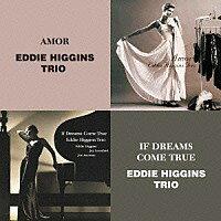 艾迪.希金斯三重奏:愛慕+美夢成真 Eddie Higgins Trio: Amor + If Dreams Come True (限量2CD豪華決定盤)【Venus】 - 限時優惠好康折扣