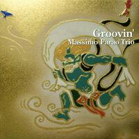 馬斯莫.法羅三重奏:盡情搖擺 Massimo Farao' Trio: Groovin' (CD) 【Venus】 - 限時優惠好康折扣