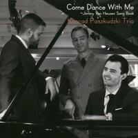 康拉德.帕庫斯基三重奏:與我共舞 Konrad Paszkudzki Trio: Come Dance With Me ~ Jimmy Van Heusen Song Book (CD) 【Venus..