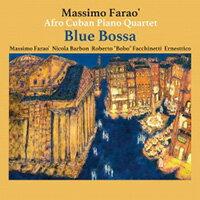 馬斯莫.法羅非裔古巴鋼琴四重奏:藍色芭莎 Massimo Farao' Afro Cuban Piano Quartet: Blue Bossa (CD) 【Venus】 - 限時優惠好康折扣