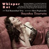 鶴田紗也加:不再低語 Sayaka Tsuruta With Ted Rosenthal Trio Special Guest Ken Peplowski: Whisper Not (CD) 【Venus】 - 限時優惠好康折扣