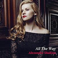 亞歷珊卓.夏姬娜:一路走來 Alexandra Shakina: All The Way (CD) 【Venus】 - 限時優惠好康折扣