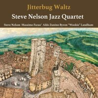 史提夫.尼爾森:吉魯巴華爾滋 Steve Nelson Jazz Quartet: Jitterbug Waltz (CD) 【Venus】 - 限時優惠好康折扣