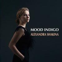 亞歷珊卓.夏姬娜:深藍情調 Alexandra Shakina: Mood Indigo (CD) 【Venus】 - 限時優惠好康折扣