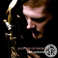 艾瑞克.亞歷山大三重奏:那件微不足道的小事 Eric Alexander Trio: Just One Of Those Things (Vinyl LP) 【Venus】 - 限時優惠好康折扣