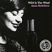 安娜.科奇娜:狂野的風AnnaKolchina:WildIsTheWind(VinylLP)【Venus】