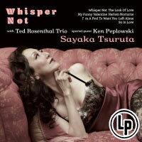 鶴田紗也加:不再低語 Sayaka Tsuruta With Ted Rosenthal Trio Special Guest Ken Peplowski: Whisper Not (Vinyl LP) 【Venus】 - 限時優惠好康折扣