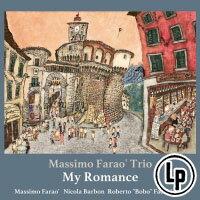 馬斯莫.法羅三重奏:我的浪漫 Massimo Farao' Trio: My Romance (Vinyl LP) 【Venus】 0