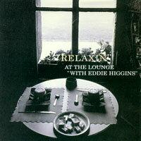 """與艾迪.希金斯在酒吧休憩 Relaxin' At The Lounge With """"Eddie Higgins"""" (2CD) 【Venus】 - 限時優惠好康折扣"""