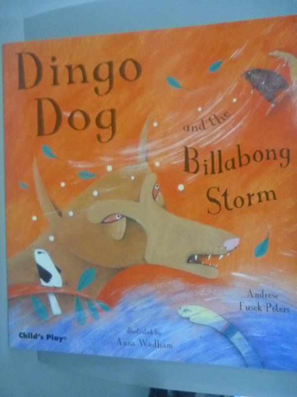 【書寶二手書T1/少年童書_ZCX】Dingo Dog and the Billabong Storm_Peters