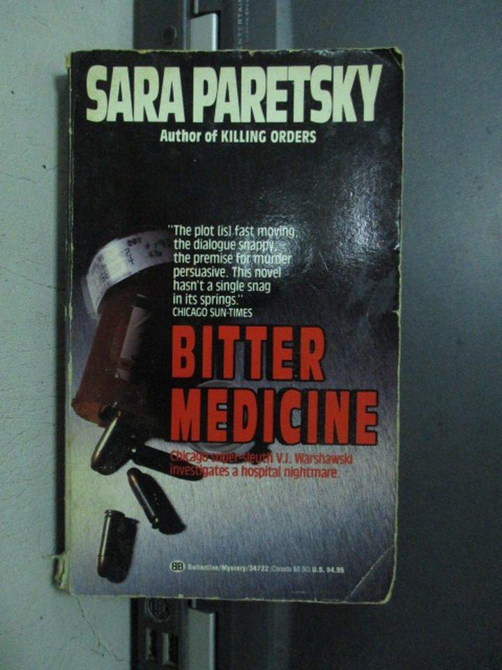 【書寶二手書T6/原文小說_OPS】Bitter Medicine_Sara paretsky