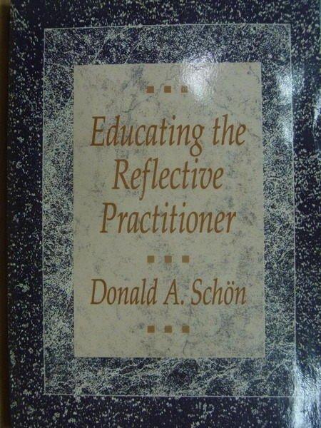【書寶二手書T9/大學教育_YJZ】Educating the Reflective Practitioner