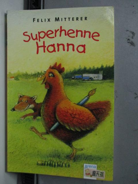 【書寶二手書T1/語言學習_LDS】Superhenne Hanna_Felix Mitterer