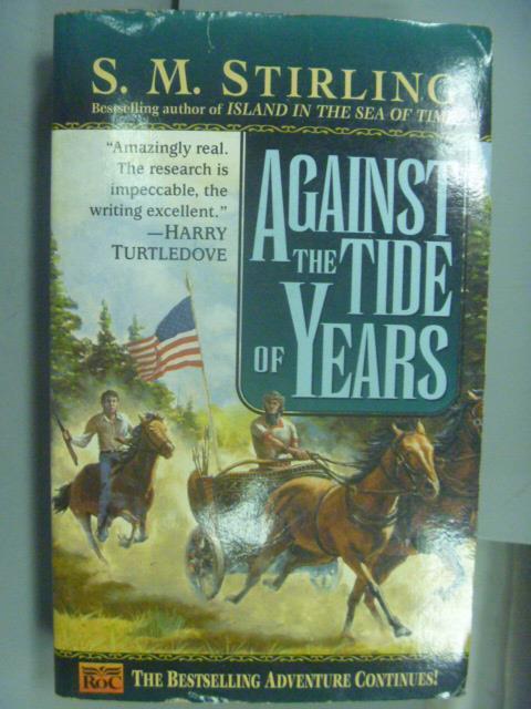 ~書寶 書T5/原文小說_NOB~Against the Tide of Years_S.