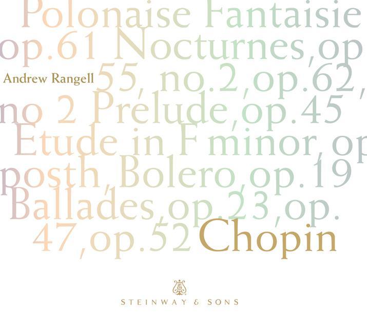 Steinway&Sons 蘭傑爾(Andrew Rangell)/蕭邦鋼琴曲集(Chopin: Piano Works)【1CD】