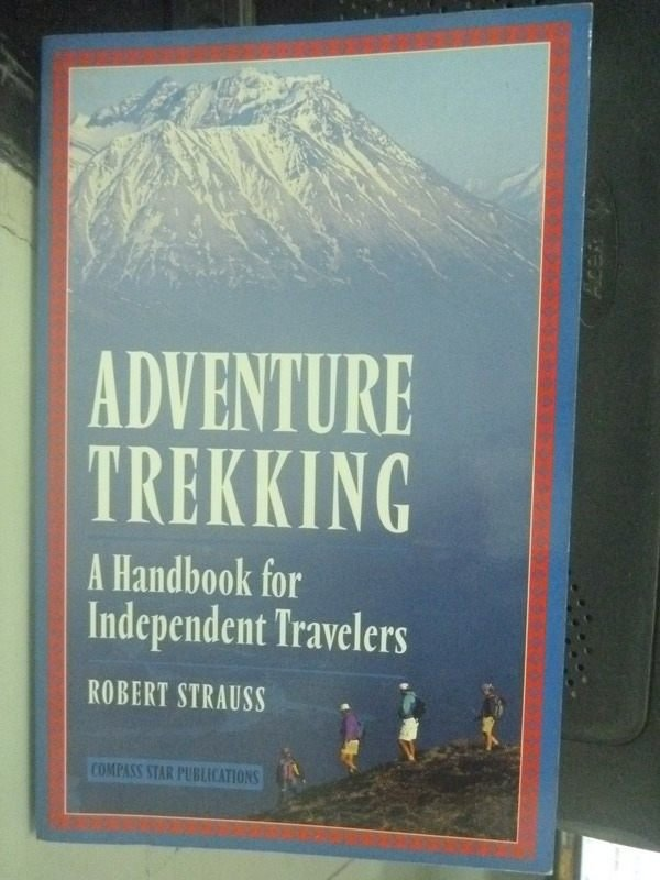 【書寶二手書T4/地圖_ZDK】Adventure Trekking: A Handbook for