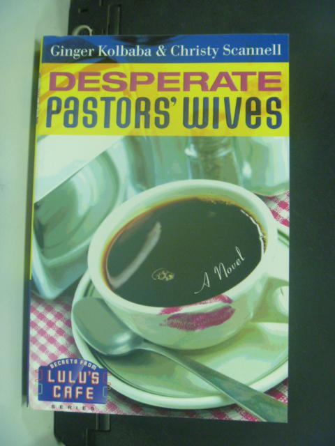 ~書寶 書T8/原文小說_HKE~Desperate Pastors' Wives: A