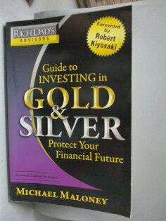 【書寶二手書T1/投資_XCJ】GuidetoInvestinginGoldandSilver:EverythingYouNeedtoKnowtoProfitfromPreciousMetalsNow_Maloney,Michael