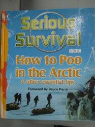【書寶二手書T9/原文書_WGI】Serious Survival: How to Poo in the Arctic