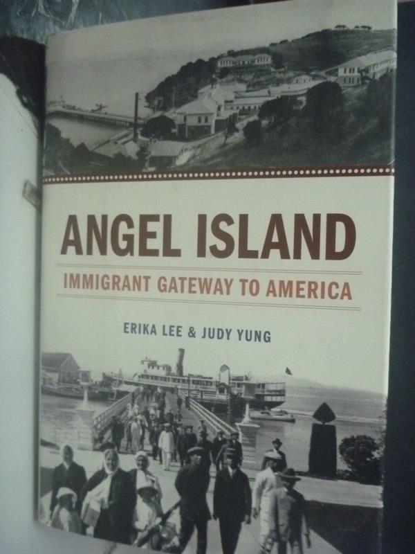 【書寶二手書T5/政治_ZIF】Angel Island: Immigrant Gateway to America