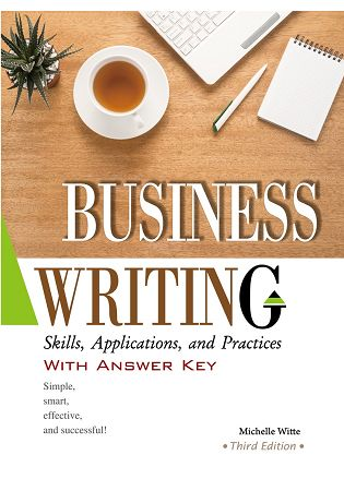 Business Writing: Skills, Applications, and P