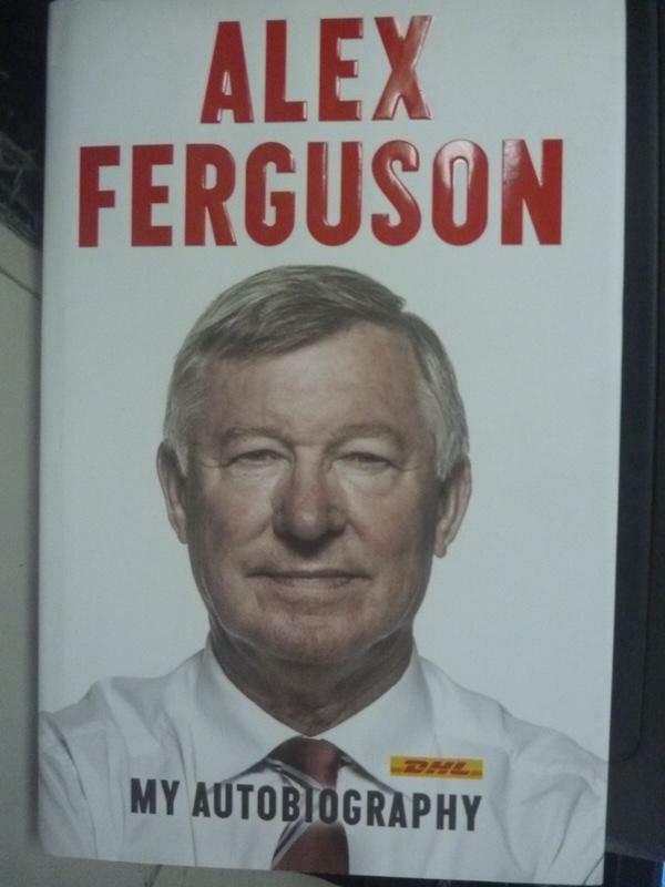~書寶 書T2/傳記_ZJW~Alex Ferguson My Autobiog Dhl