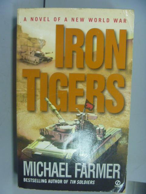 ~書寶 書T2/原文小說_NSF~Iron Tigers_Michael Farmer