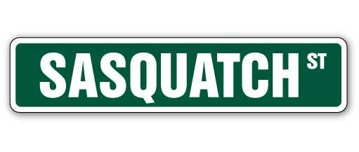 "SASQUATCH Street Sign bigfoot ape like animal believer Indoor/Outdoor 30"" Wide"